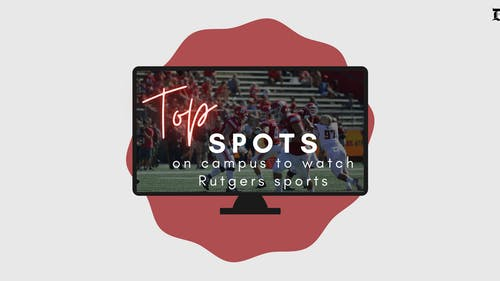 When game day rolls around, make sure you know the best spots for you to cheer on the Scarlet Knights. – Photo by Nadia Rahim